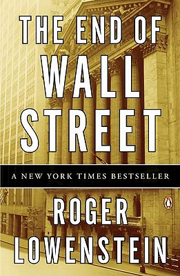 The End of Wall Street By Lowenstein, Roger