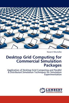 Lap Lambert Academic Publishing Desktop Grid Computing for Commercial Simulation Packages by Mustafee, Navonil [Paperback] at Sears.com